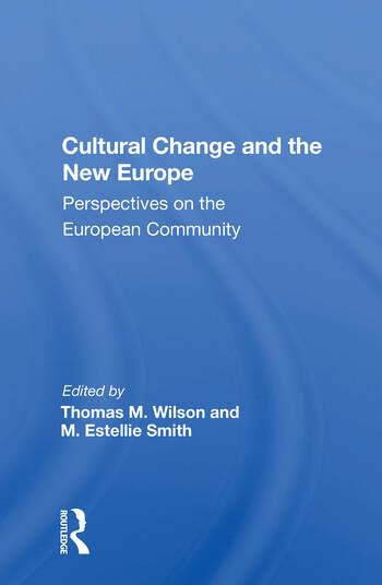 Cultural Change And The New Europe Perspectives On The European Community book cover