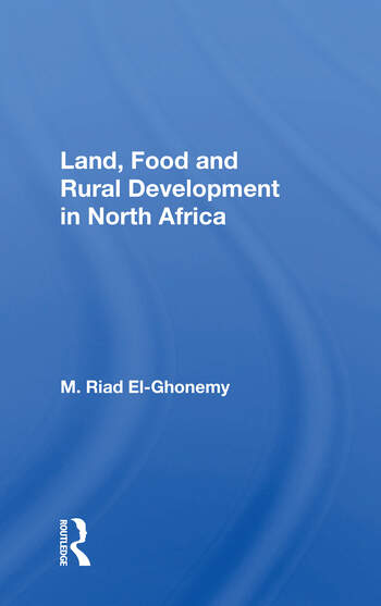 Land, Food And Rural Development In North Africa book cover