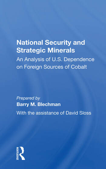 National Security And Strategic Minerals An Analysis Of U.s. Dependence On Foreign Sources Of Cobalt book cover