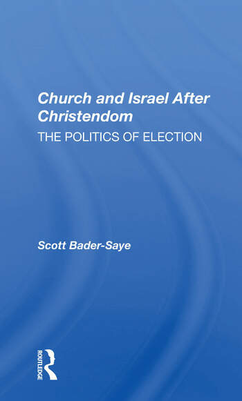 Church And Israel After Christendom The Politics Of Election book cover