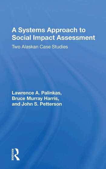 A Systems Approach To Social Impact Assessment Two Alaskan Case Studies book cover