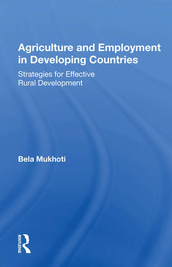 Agriculture And Employment In Developing Countries Strategies For Effective Rural Development book cover