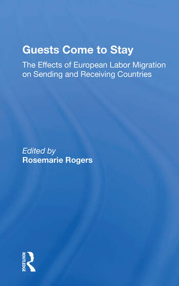 Guests Come To Stay The Effects Of European Labor Migration On Sending And Receiving Countries book cover
