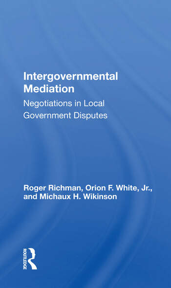 Intergovernmental Mediation Negotiations In Local Government Disputes book cover