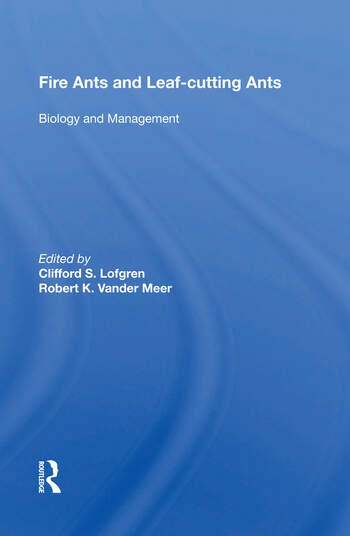 Fire Ants And Leaf-cutting Ants Biology And Management book cover