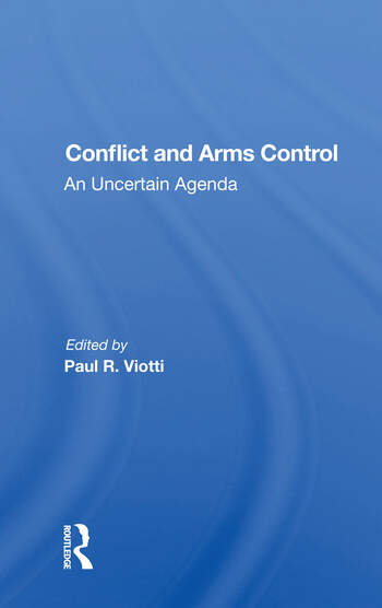 Conflict And Arms Control An Uncertain Agenda book cover