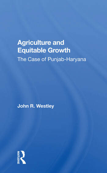 Agriculture And Equitable Growth The Case Of Punjab-haryana book cover