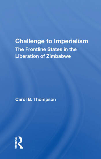 Challenge To Imperialism The Frontline States In The Liberation Of Zimbabwe book cover