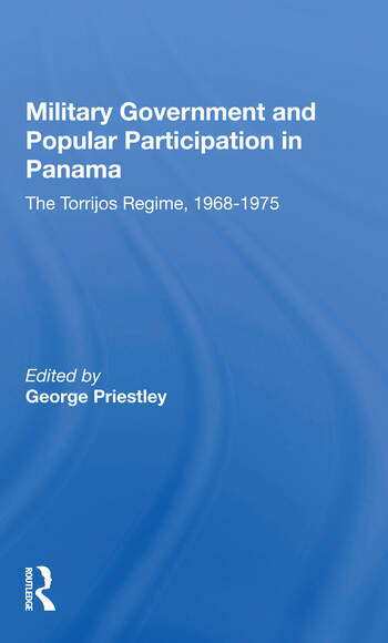 Military Government And Popular Participation In Panama The Torrijos Regime, 1968-1975 book cover