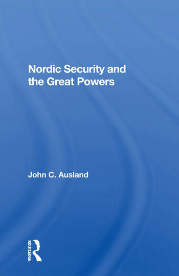 Nordic Security And The Great Powers book cover