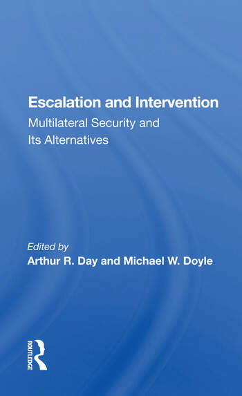 Escalation And Intervention Multilateral Security And Its Alternatives book cover