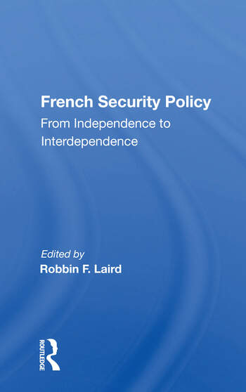 French Security Policy From Independence To Interdependence book cover