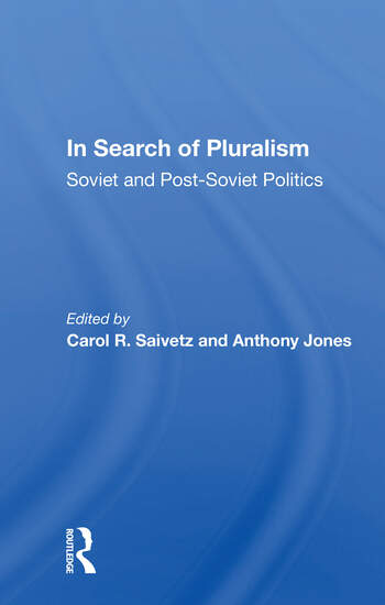 In Search Of Pluralism Soviet And Post-soviet Politics book cover