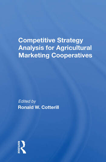 Competitive Strategy Analysis For Agricultural Marketing Cooperatives book cover