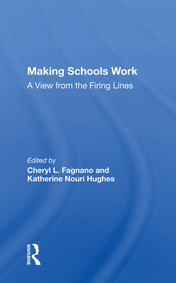 Making Schools Work A View From The Firing Lines book cover
