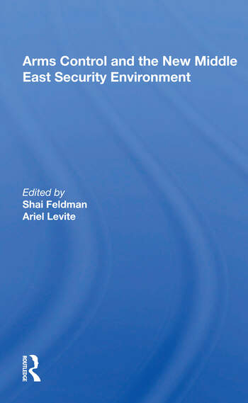Arms Control And The New Middle East Security Environment book cover