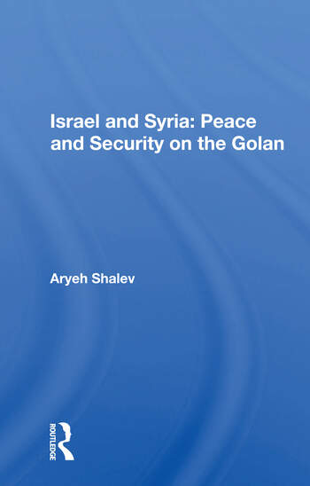 Israel And Syria Peace And Security On The Golan book cover