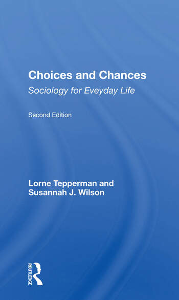 Choices And Chances Sociology For Everyday Life, Second Edition book cover