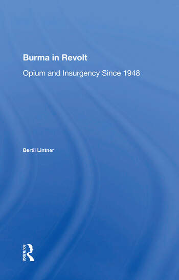 Burma In Revolt Opium And Insurgency Since 1948 book cover