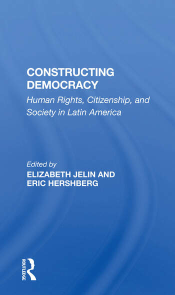 Constructing Democracy Human Rights, Citizenship, And Society In Latin America book cover