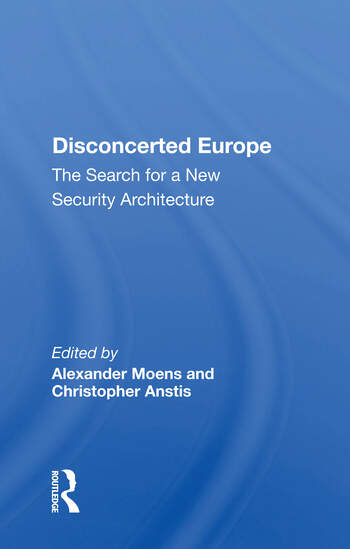 Disconcerted Europe The Search For A Security Architecture book cover