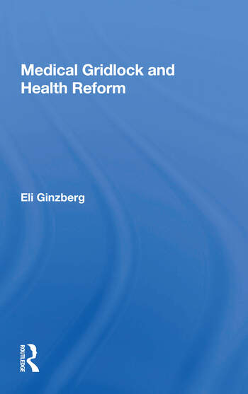 Medical Gridlock And Health Reform book cover