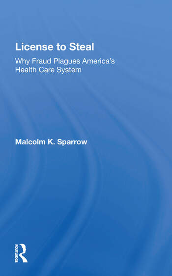 License To Steal How Fraud Bleeds America's Health Care System, Updated Edition book cover