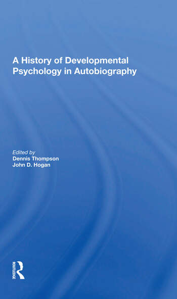 A History Of Developmental Psychology In Autobiography book cover