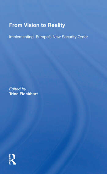 From Vision To Reality Implementing Europe's New Security Order book cover