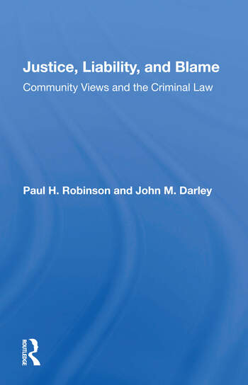 Justice, Liability, And Blame Community Views And The Criminal Law book cover