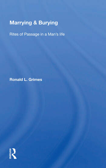 Marrying & Burying Rites Of Passage In A Man's Life book cover