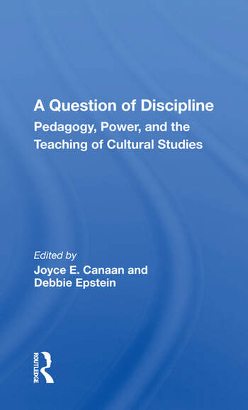 A Question Of Discipline Pedagogy, Power, And The Teaching Of Cultural Studies book cover