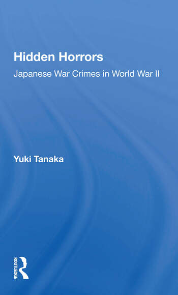 Hidden Horrors Japanese War Crimes In World War Ii book cover