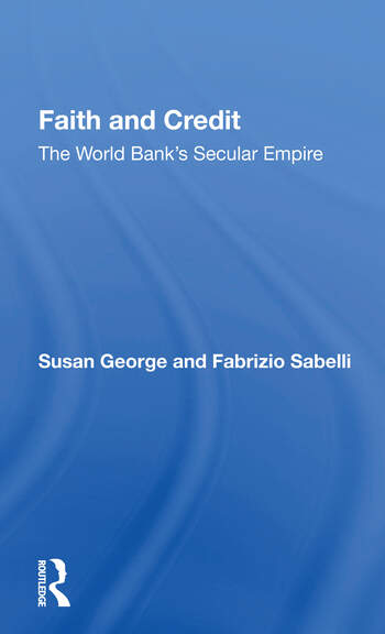 Faith And Credit The World Bank's Secular Empire book cover