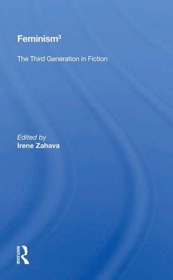 Feminism 3 The Third Generation In Fiction book cover