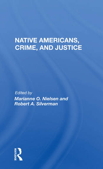 Native Americans, Crime, And Justice book cover