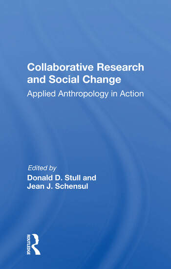 Collaborative Research And Social Change Applied Anthropology In Action book cover