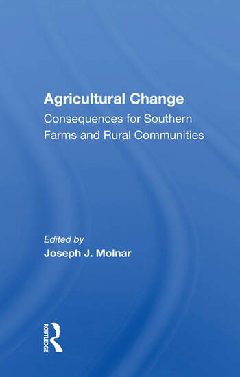Agricultural Change Consequences For Southern Farms And Rural Communities book cover