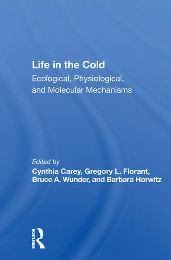 Life In The Cold Ecological, Physiological, And Molecular Mechanisms book cover