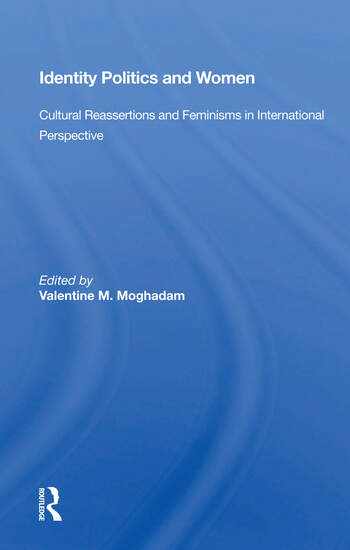 Identity Politics And Women Cultural Reassertions And Feminisms In International Perspective book cover