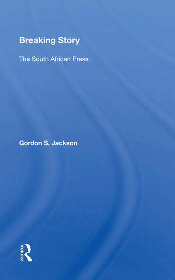 Breaking Story The South African Press book cover