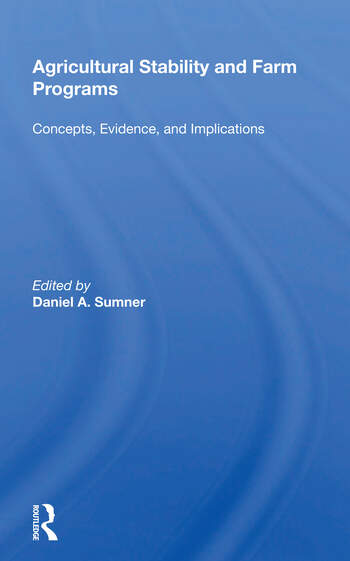 Agricultural Stability And Farm Programs Concepts, Evidence, And Implications book cover