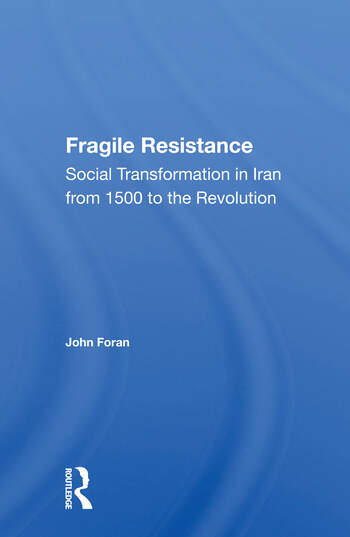 Fragile Resistance Social Transformation In Iran From 1500 To The Revolution book cover
