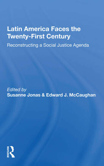 Latin America Faces The Twenty-first Century Reconstructing A Social Justice Agenda book cover