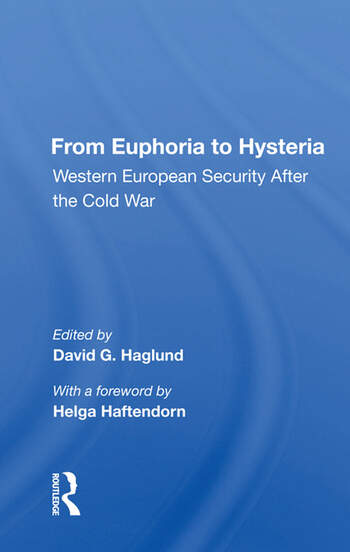 From Euphoria To Hysteria Western European Security After The Cold War book cover