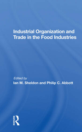 Industrial Organization And Trade In The Food Industries book cover