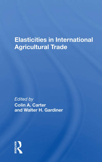 Elasticities In International Agricultural Trade book cover