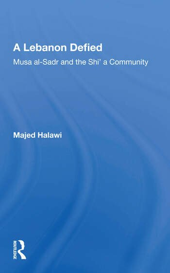 A Lebanon Defied Musa Al-sadr And The Shi'a Community book cover