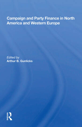 Campaign And Party Finance In North America And Western Europe book cover