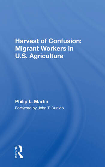 Harvest Of Confusion Migrant Workers In U.s. Agriculture book cover